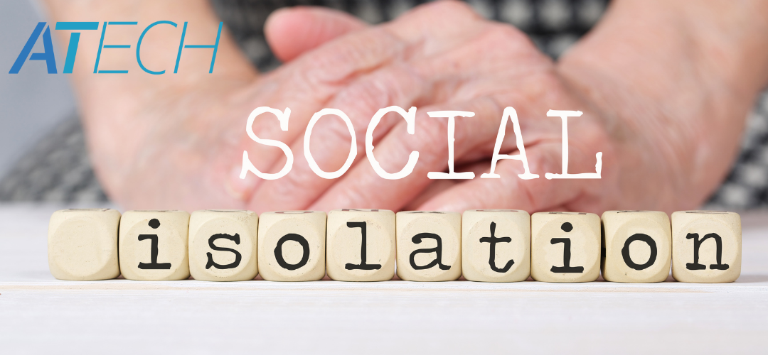 Combating Social Isolation Using Assistive Technology
